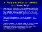 6 programul britanic in al doilea razboi mondial iii