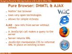 pure browser dhmtl ajax