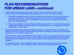 plan recommendations for urban land continued1
