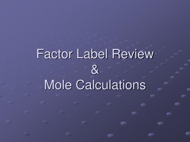factor label review mole calculations n.