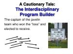 a cautionary tale the interdisciplinary program builder