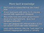 more tacit knowledge