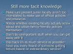 still more tacit knowledge
