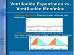 ventilaci n espontanea vs ventilaci n mec nica1