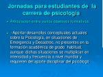 jornadas para estudiantes de la carrera de psicolog a