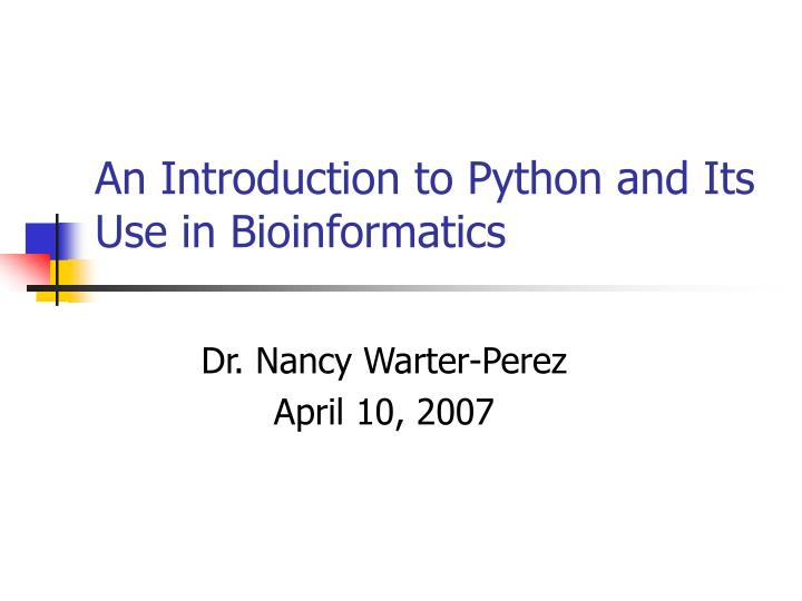 an introduction to python and its use in bioinformatics n.