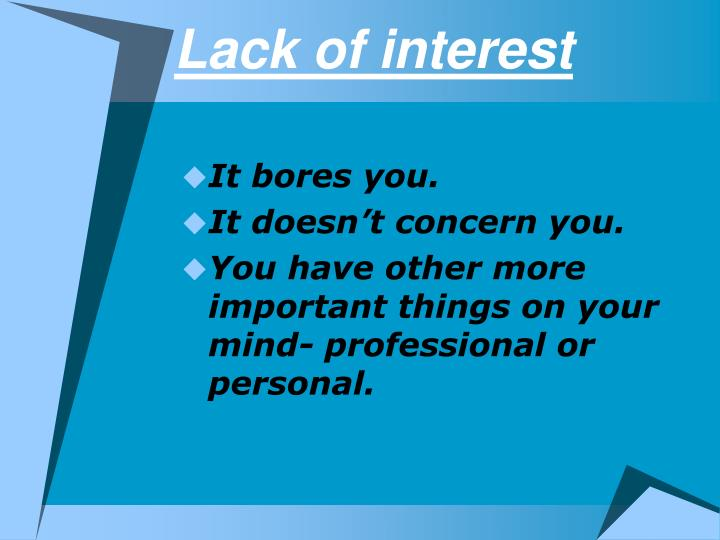 Lack of interest