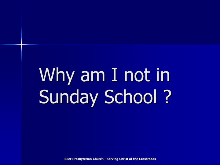 why am i not in sunday school n.