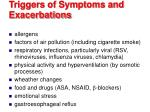 triggers of symptoms and exacerbations