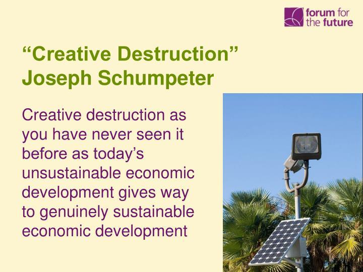 """Creative Destruction"""