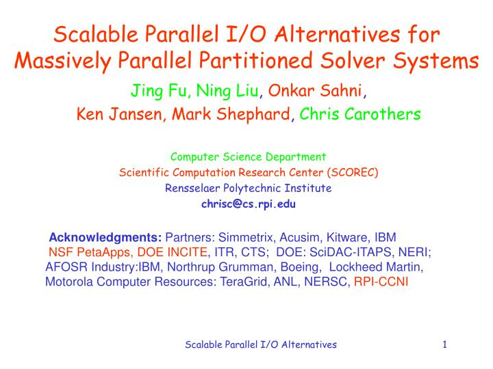 scalable parallel i o alternatives for massively parallel partitioned solver systems n.