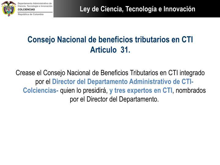 Consejo Nacional de beneficios tributarios en CTI