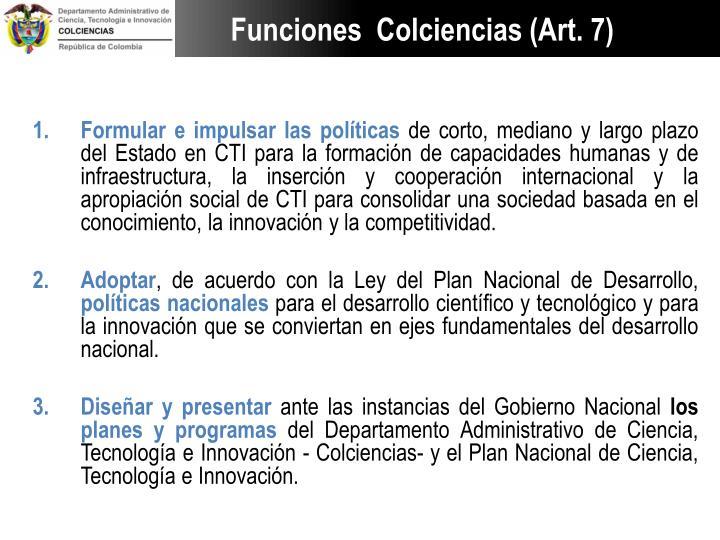 Funciones  Colciencias (Art. 7)