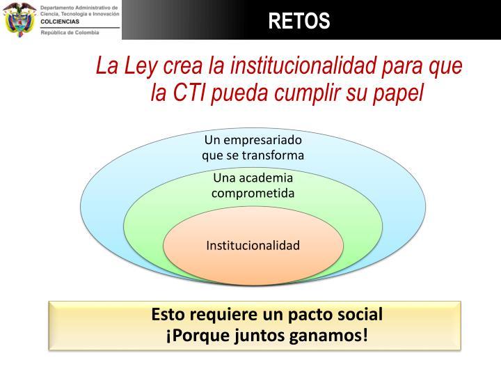 La Ley crea la institucionalidad para que la CTI pueda cumplir su papel