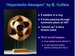 hyperbolic hexagon by b collins
