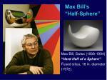 max bill s half sphere
