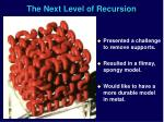 the next level of recursion