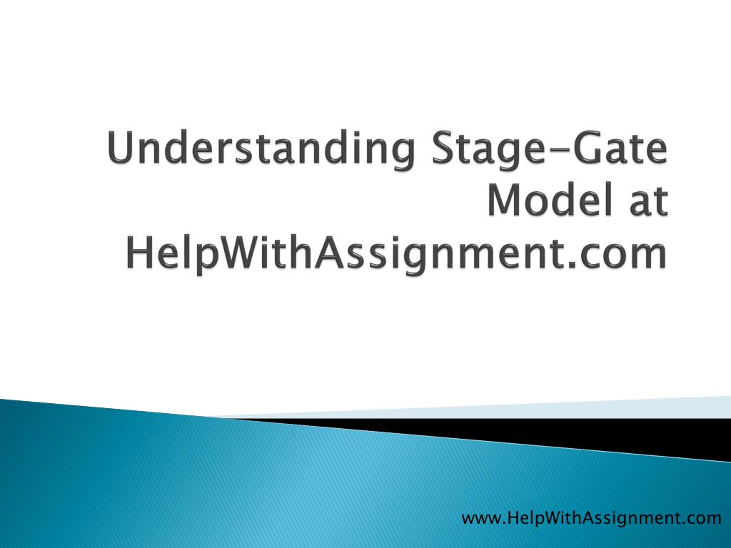 understanding stage gate model at helpwithassignment com l.