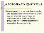 la fotograf a educativa