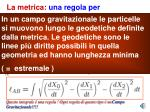 la metrica una regola per calcolare la lunghezza delle curve
