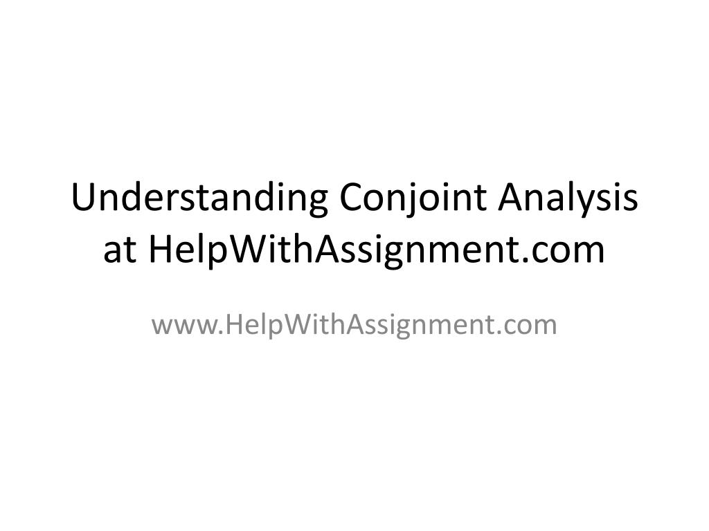 understanding conjoint analysis at helpwithassignment com l.