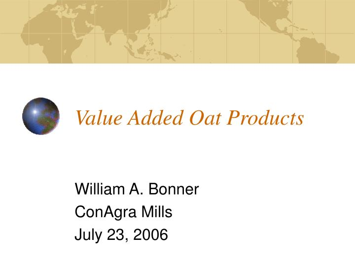 Value Added Oat Products