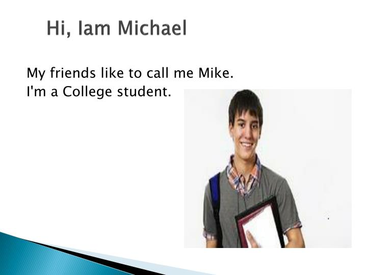 Hi iam michael