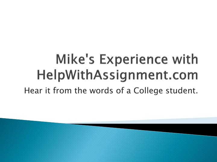 Mike s experience with helpwithassignment com