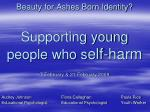 beauty for ashes born identity supporting young people who s elf harm 7 february 21 february 2009