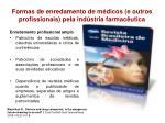formas de enredamento de m dicos e outros profissionais pela ind stria farmac utica2