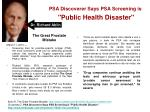 psa discoverer says psa screening is public health disaster