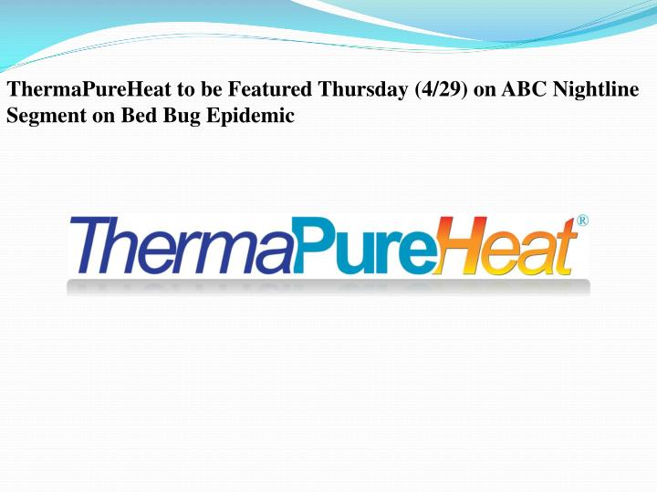 ThermaPureHeat to be Featured Thursday (4/29) on ABC Nightline Segment on Bed Bug Epidemic