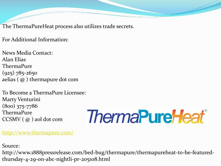 The ThermaPureHeat process also utilizes trade secrets.