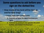 some questions to ask before you sign on the dotted line