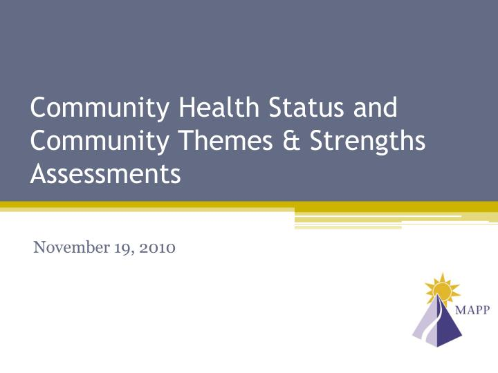 community health status and community themes strengths assessments n.