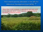 did it lead to poverty alleviation in line with the millennium development goal mdg