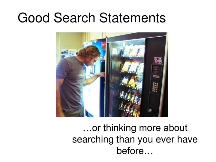 good search statements n.