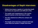 disadvantages of depth interviews
