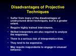 disadvantages of projective techniques