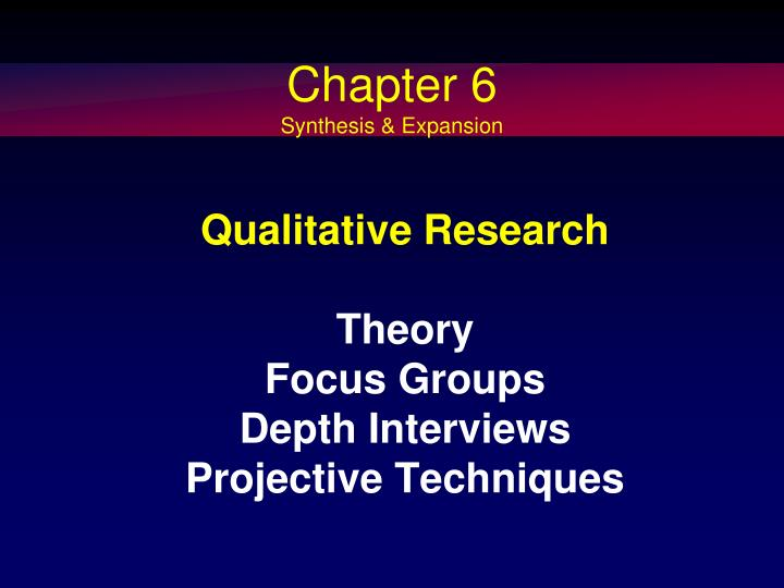 qualitative research theory focus groups depth interviews projective techniques n.