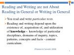 reading and writing are not about reading in general or writing in general