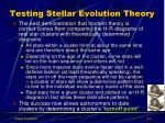 testing stellar evolution theory