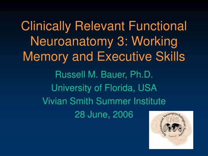 clinically relevant functional neuroanatomy 3 working memory and executive skills n.