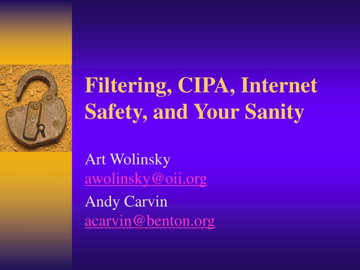 filtering cipa internet safety and your sanity n.