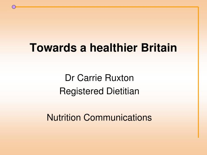 towards a healthier britain n.