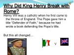 why did king henry break with rome