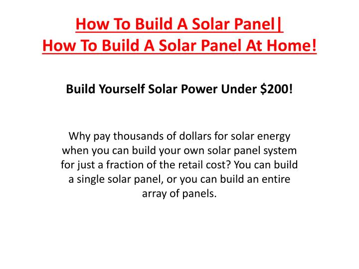 How to build a solar panel how to build a solar panel at home