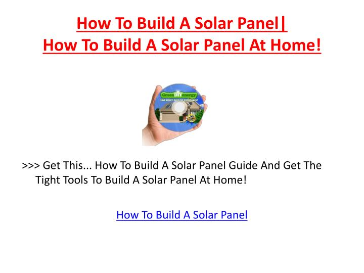 How to build a solar panel how to build a solar panel at home2