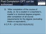 post completion opt can be authorized