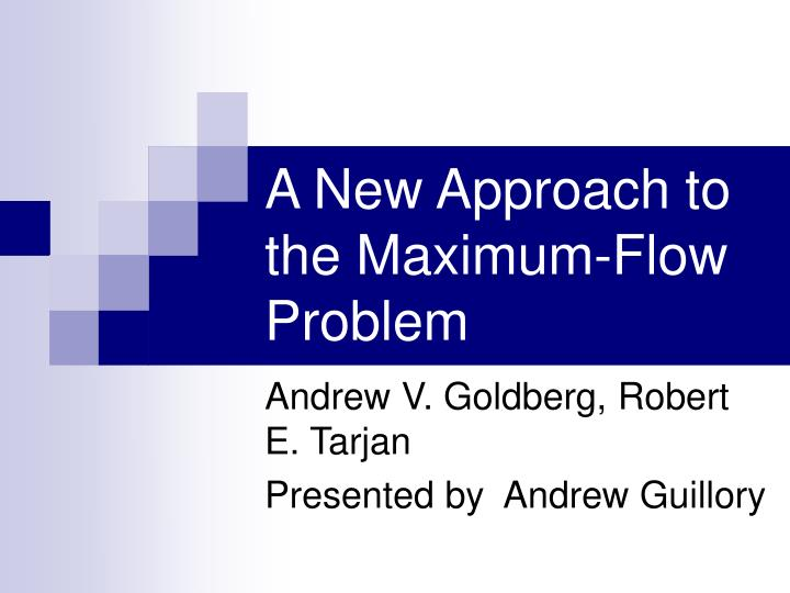 a new approach to the maximum flow problem n.